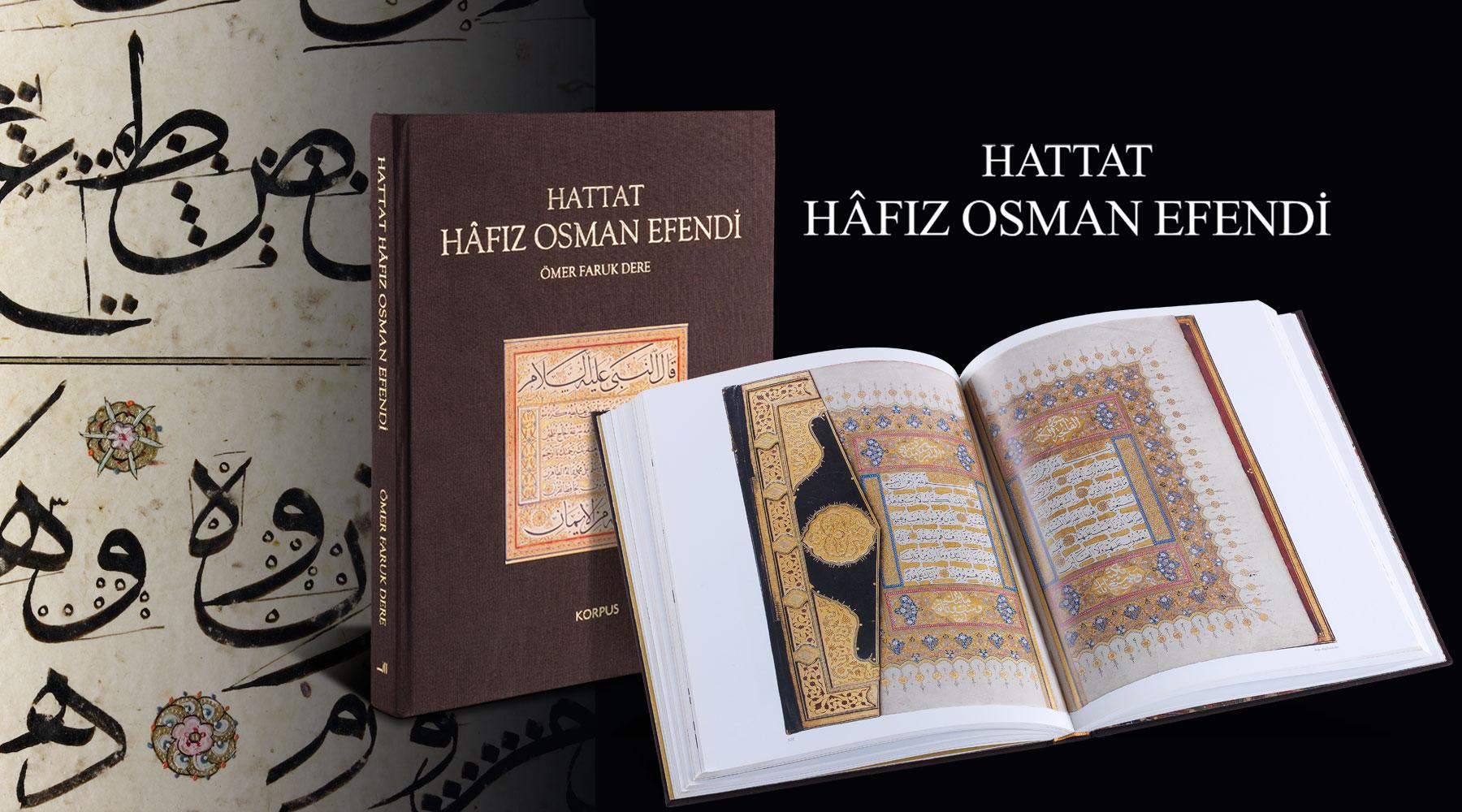 """Hattat Hâfız Osman Efendi """"Hayatı - Sanatı - Eserleri"""""""