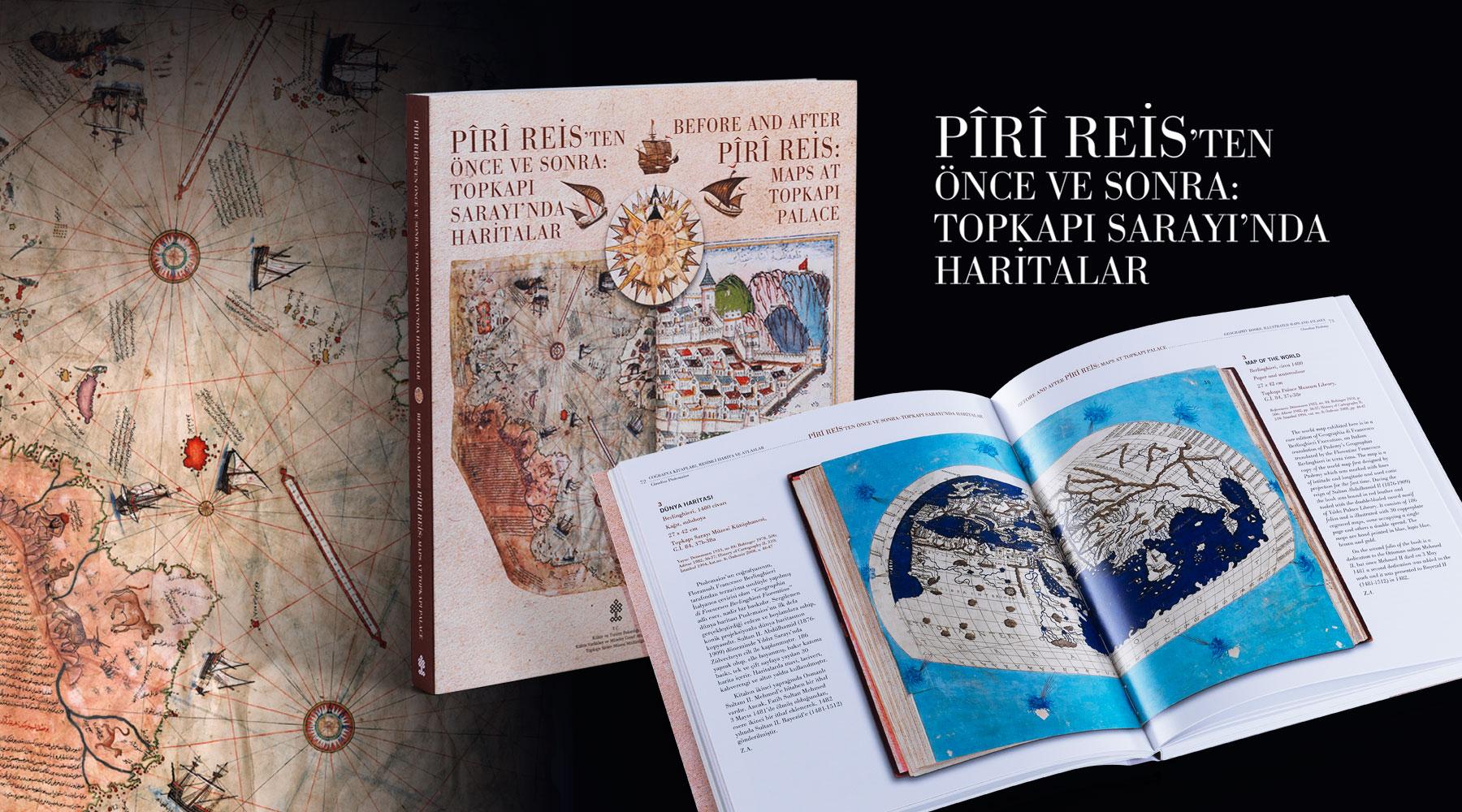 Pîrî Reis'ten Önce ve Sonra: Topkapı Sarayı'nda Haritalar, Korpus Kültür Sanat Yayıncılık,