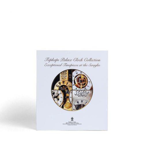 Topkapı Sarayı Müzesi Saat Koleksiyonu, Dunyanın Kıskandığı Saatler, Topkapı Palace Clock Collection, Exceptional Timepieces At The Seraglio
